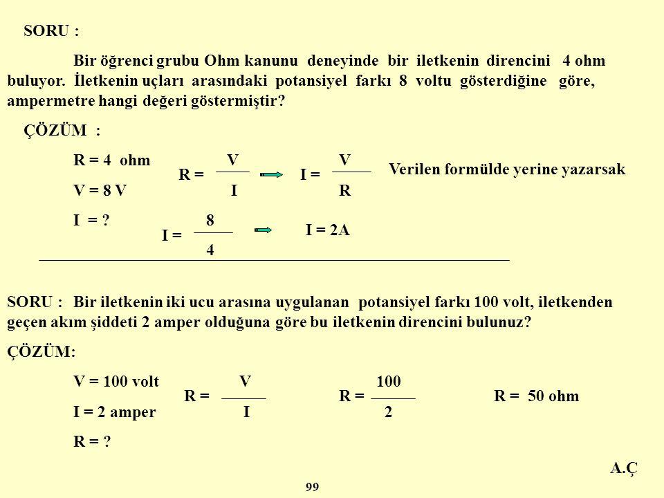 Verilen formülde yerine yazarsak R = I =
