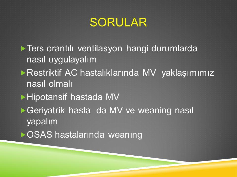 SORULAR Ters orantılı ventilasyon hangi durumlarda nasıl uygulayalım