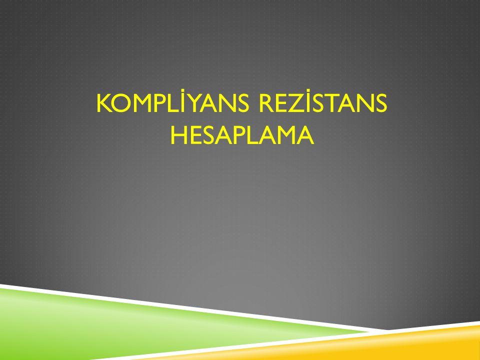 KOMPLİYANS REZİSTANS HESAPLAMA