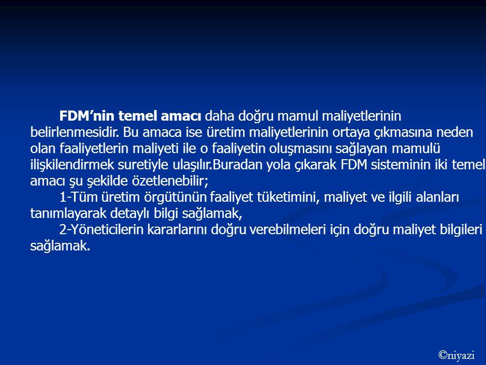 FDM'nin temel amacı daha doğru mamul maliyetlerinin belirlenmesidir