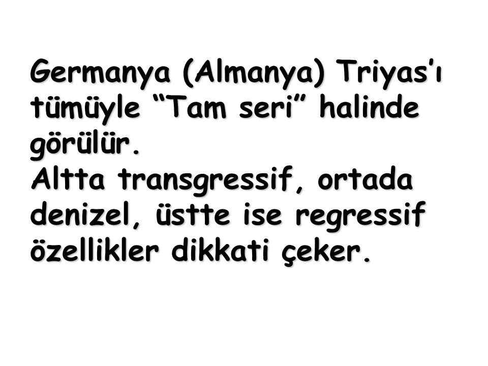 Germanya (Almanya) Triyas'ı tümüyle Tam seri halinde görülür