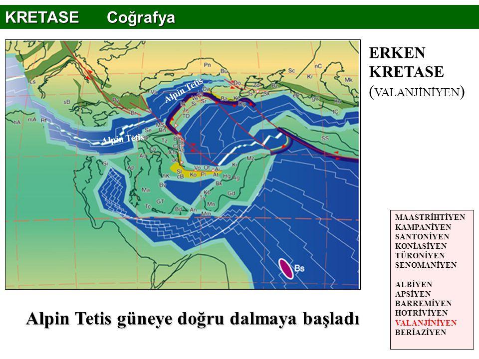 Alpin Tetis güneye doğru dalmaya başladı