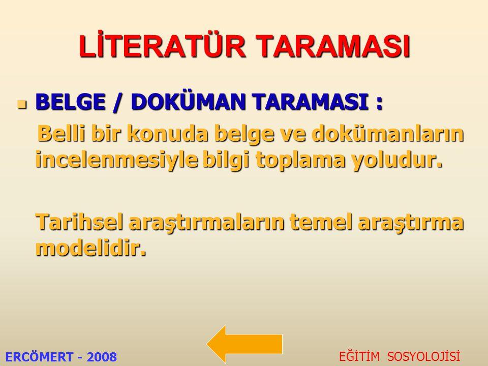 LİTERATÜR TARAMASI BELGE / DOKÜMAN TARAMASI :