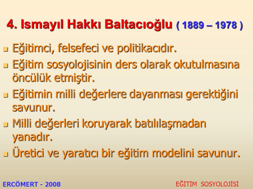 4. Ismayıl Hakkı Baltacıoğlu ( 1889 – 1978 )