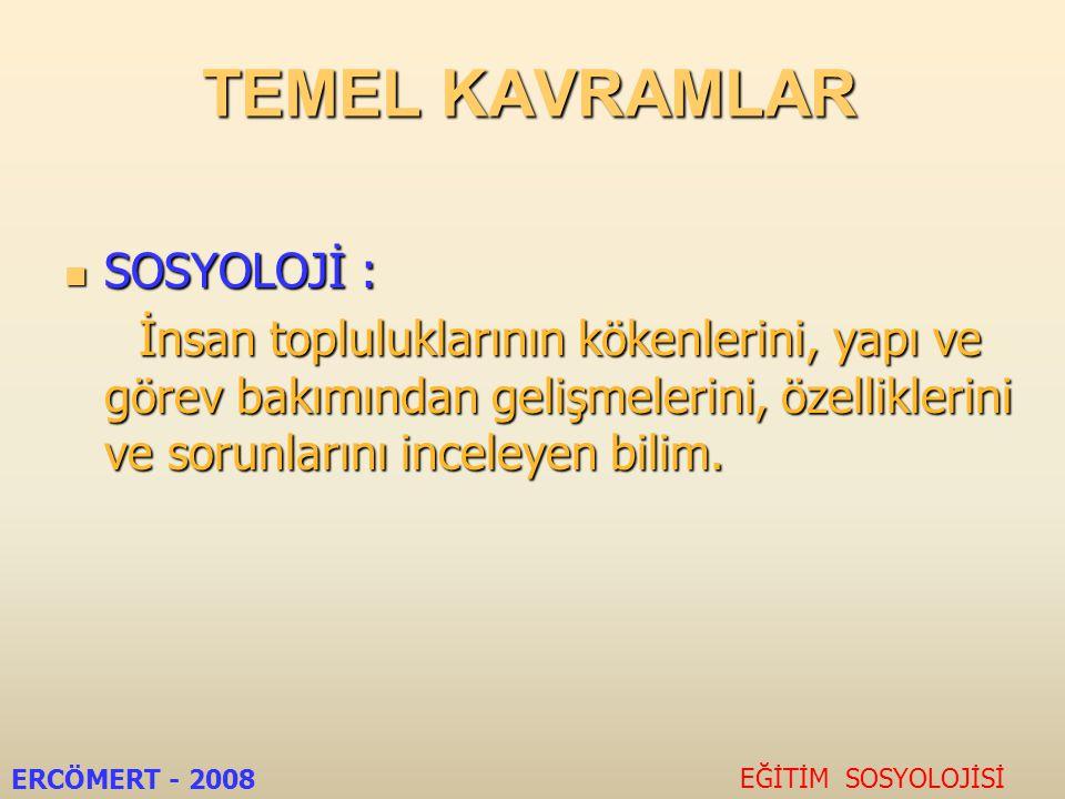 TEMEL KAVRAMLAR SOSYOLOJİ :