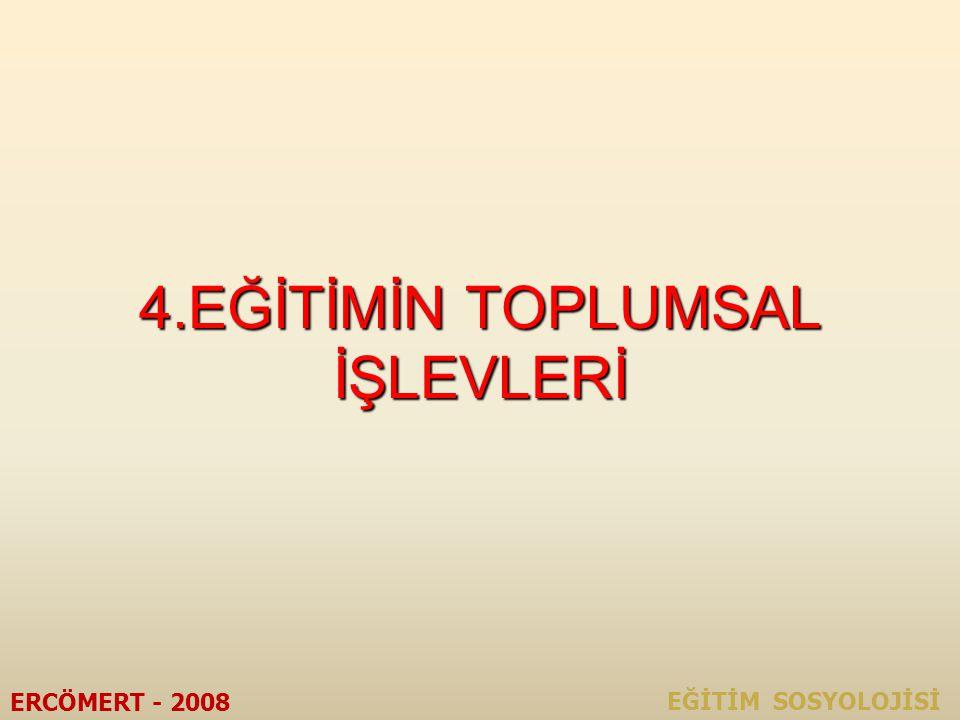 4.EĞİTİMİN TOPLUMSAL İŞLEVLERİ
