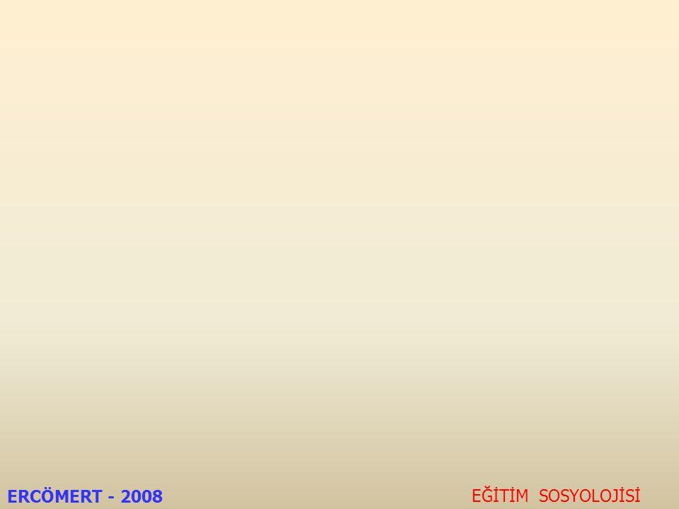 ERCÖMERT - 2008 EĞİTİM SOSYOLOJİSİ