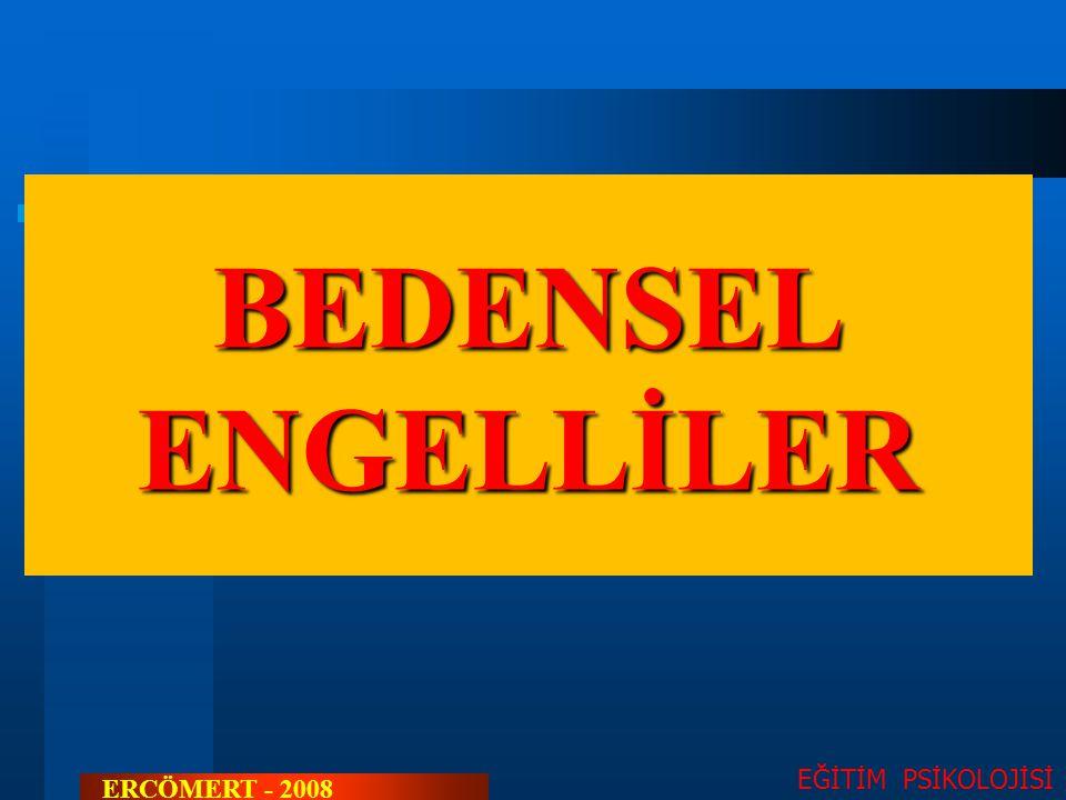 BEDENSEL ENGELLİLER EĞİTİM PSİKOLOJİSİ ERCÖMERT - 2008