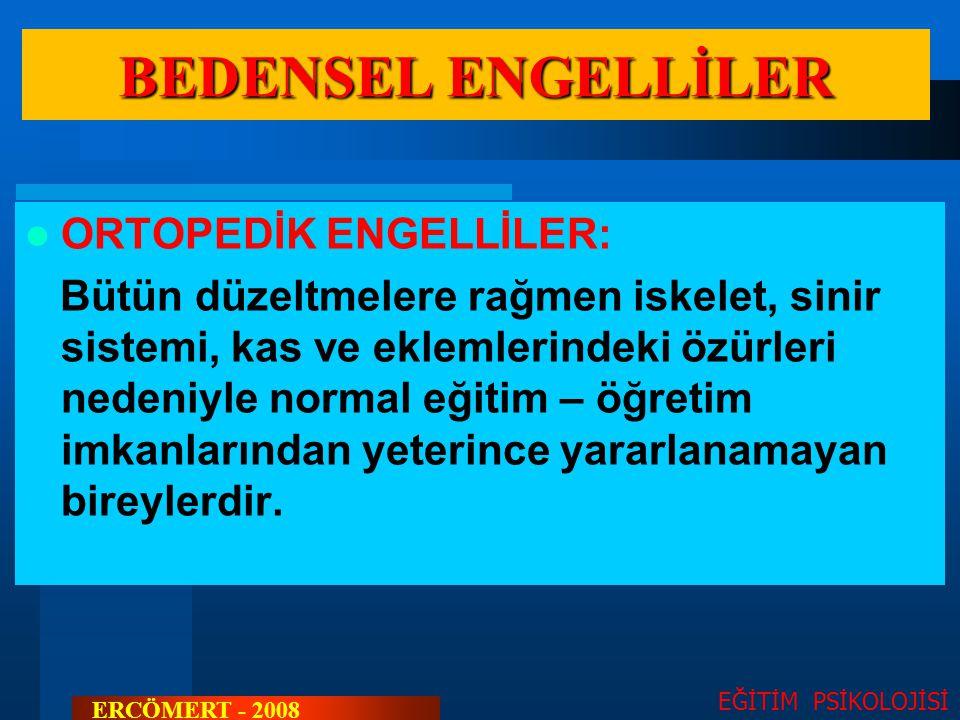 BEDENSEL ENGELLİLER ORTOPEDİK ENGELLİLER:
