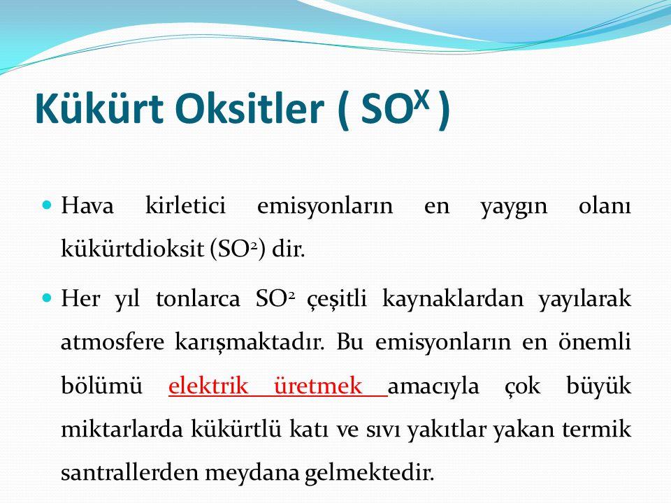 Kükürt Oksitler ( SOX ) Hava kirletici emisyonların en yaygın olanı kükürtdioksit (SO2) dir.