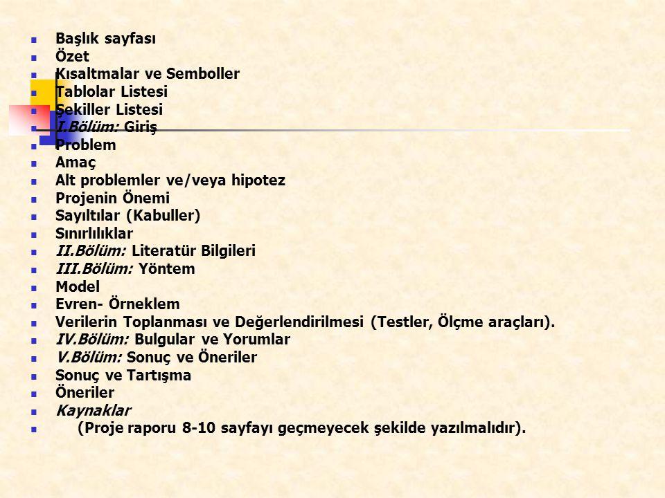 Başlık sayfası Özet. Kısaltmalar ve Semboller. Tablolar Listesi. Şekiller Listesi. I.Bölüm: Giriş.