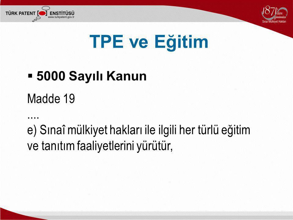 TPE ve Eğitim 5000 Sayılı Kanun Madde 19 ....