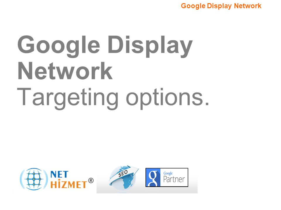 Google Display Network Targeting options.
