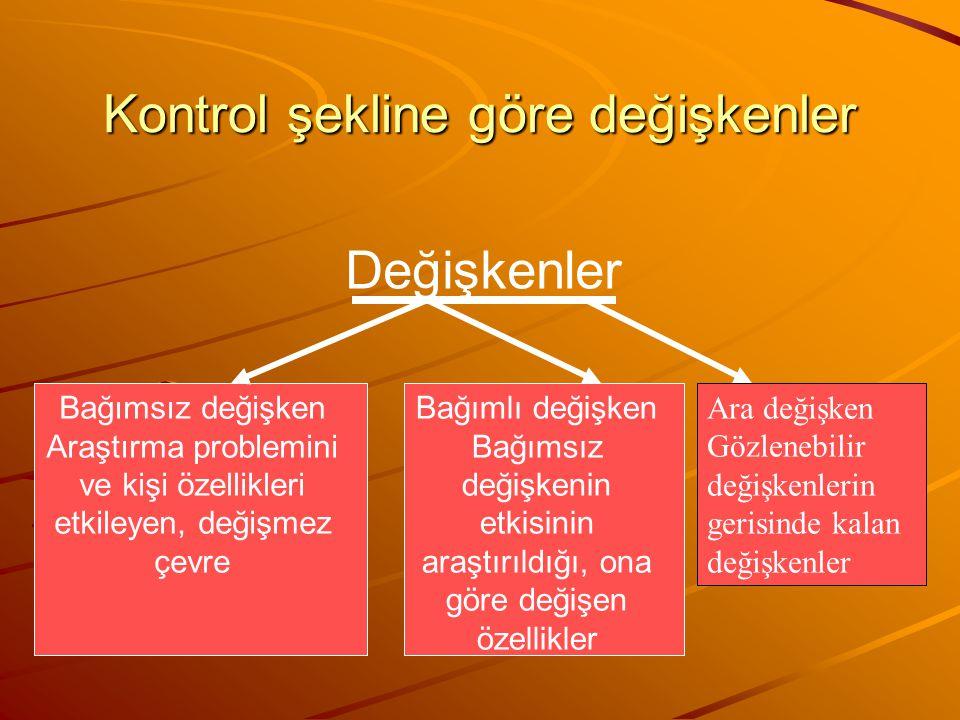 Kontrol şekline göre değişkenler