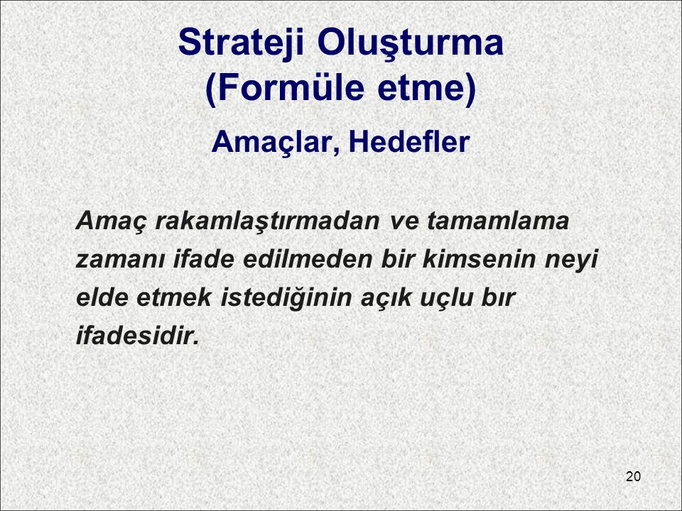 Strateji Oluşturma (Formüle etme)