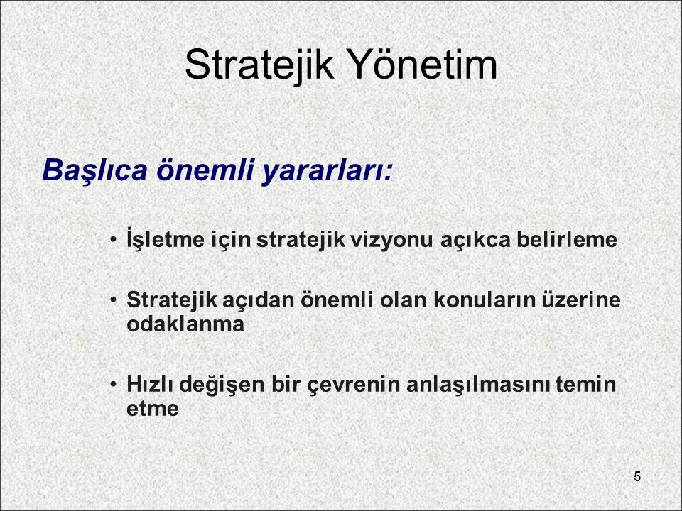 Stratejik Yönetim Başlıca önemli yararları: