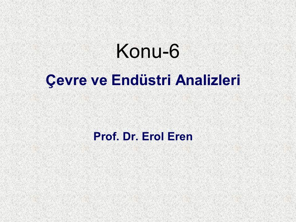 Çevre ve Endüstri Analizleri Prof. Dr. Erol Eren