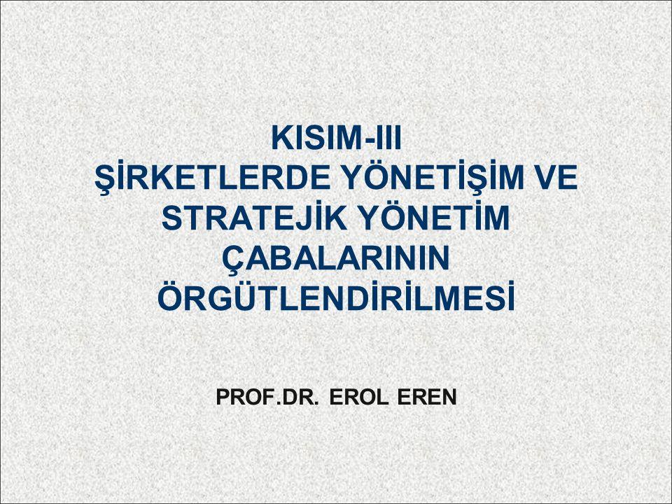 KISIM-III ŞİRKETLERDE YÖNETİŞİM VE STRATEJİK YÖNETİM ÇABALARININ ÖRGÜTLENDİRİLMESİ
