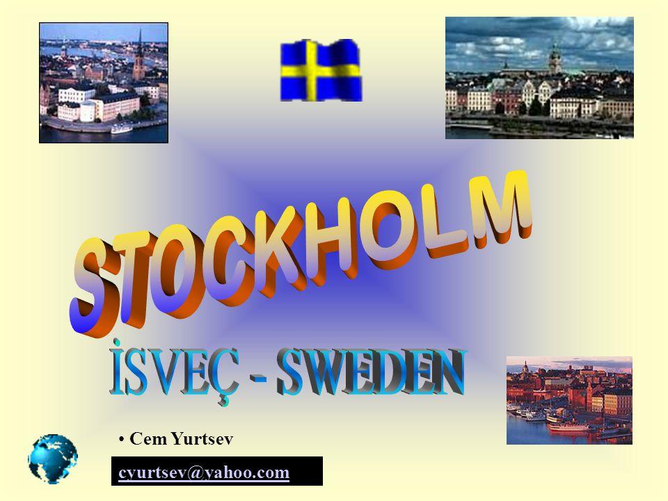 STOCKHOLM İSVEÇ - SWEDEN Cem Yurtsev cyurtsev@yahoo.com