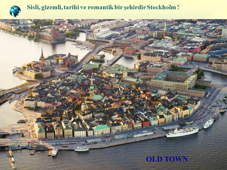 Sisli, gizemli, tarihi ve romantik bir şehirdir Stockholm !