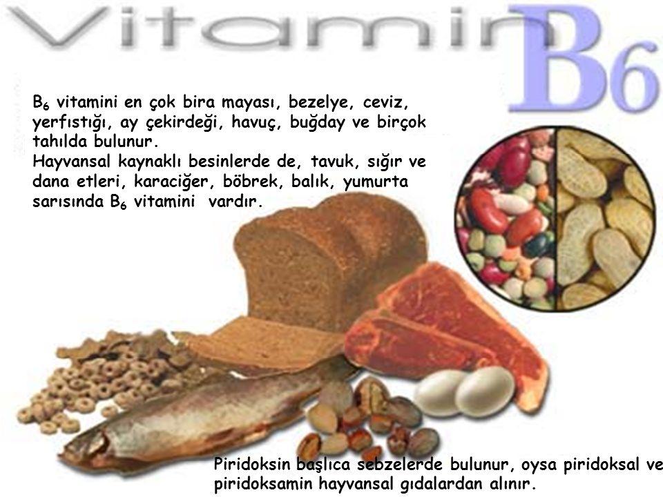B6 vitamini en çok bira mayası, bezelye, ceviz, yerfıstığı, ay çekirdeği, havuç, buğday ve birçok tahılda bulunur.