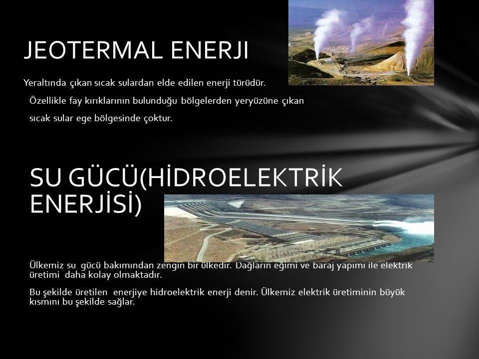 SU GÜCÜ(HİDROELEKTRİK ENERJİSİ)