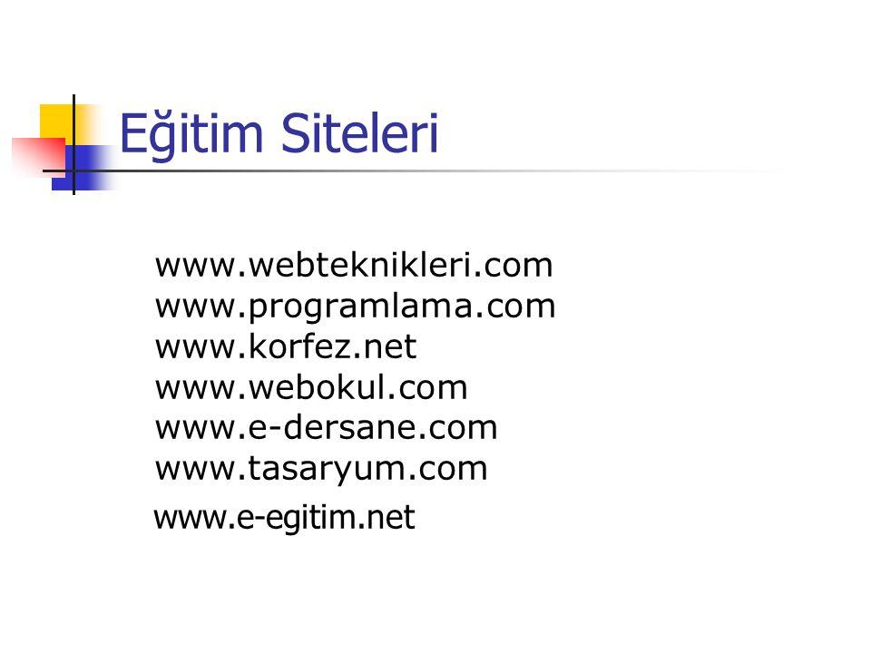 Eğitim Siteleri www.webteknikleri.com www.programlama.com www.korfez.net www.webokul.com www.e-dersane.com www.tasaryum.com.