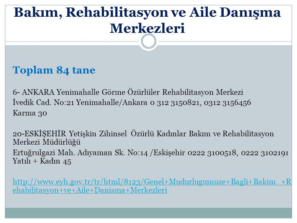 Bakım, Rehabilitasyon ve Aile Danışma Merkezleri