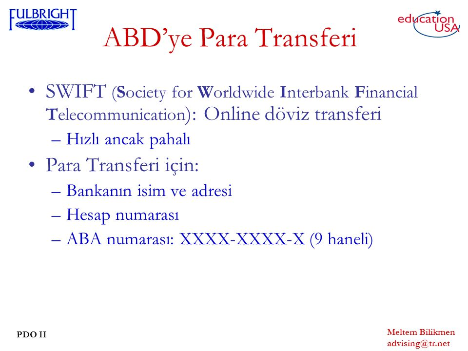 ABD'ye Para Transferi SWIFT (Society for Worldwide Interbank Financial Telecommunication): Online döviz transferi.