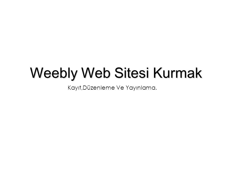 Weebly Web Sitesi Kurmak