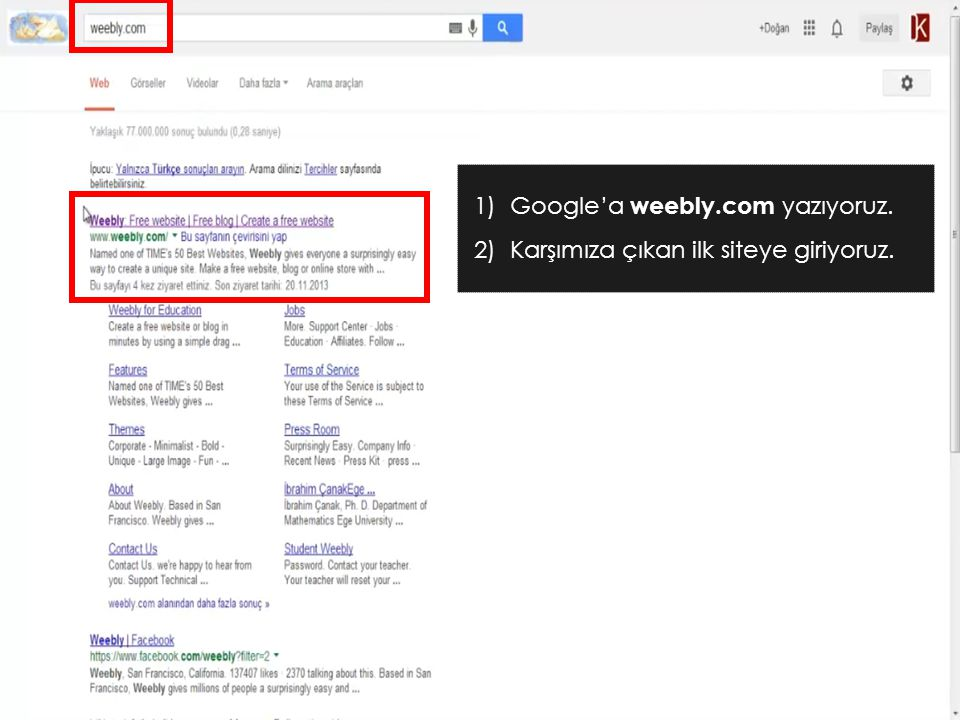 Google'a weebly.com yazıyoruz.