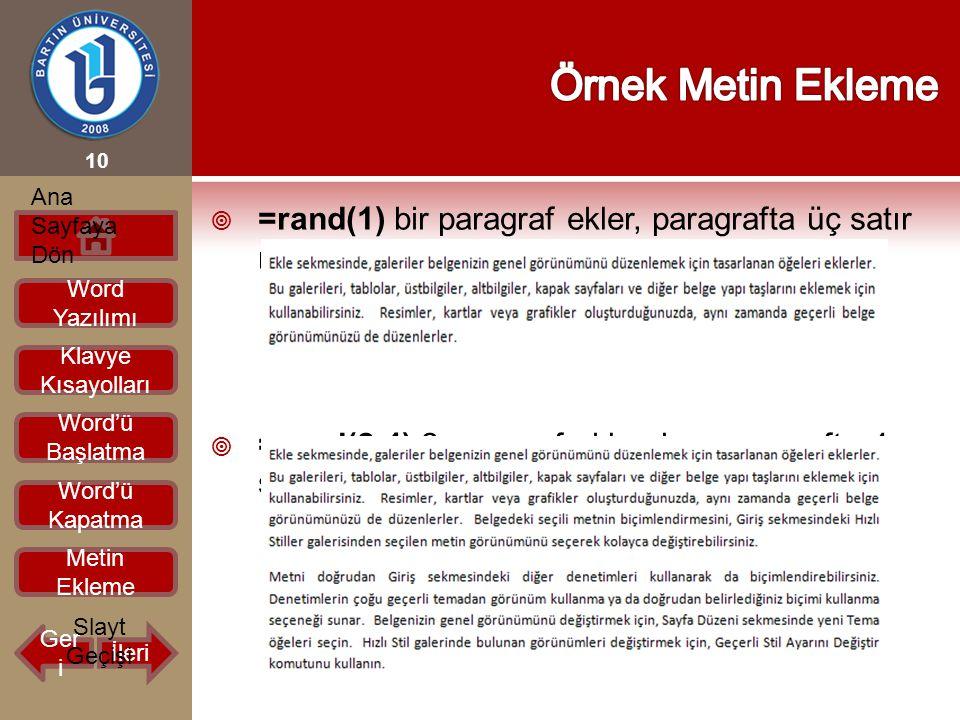 Örnek Metin Ekleme Ana Sayfaya Dön. =rand(1) bir paragraf ekler, paragrafta üç satır metin bulunur.