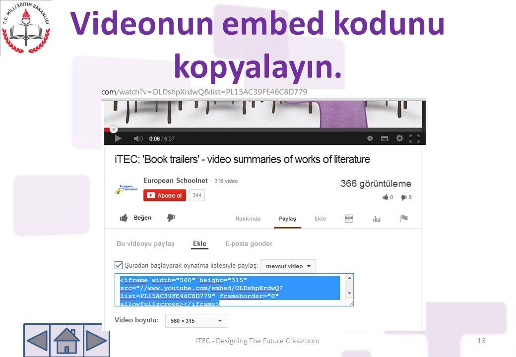 Videonun embed kodunu kopyalayın.