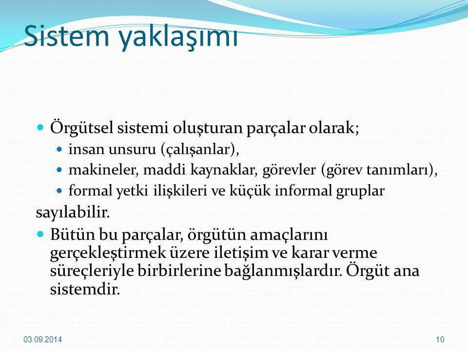 Sistem yaklaşımı Örgütsel sistemi oluşturan parçalar olarak;