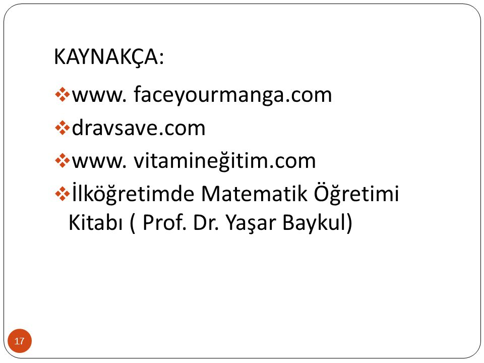 KAYNAKÇA: www. faceyourmanga.com. dravsave.com.