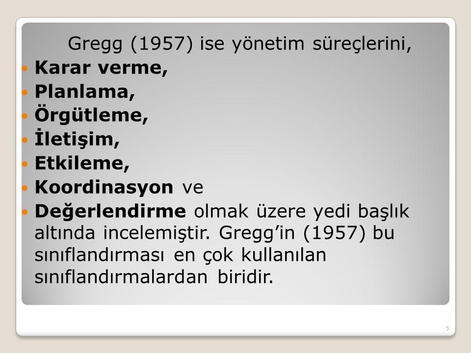 Gregg (1957) ise yönetim süreçlerini,