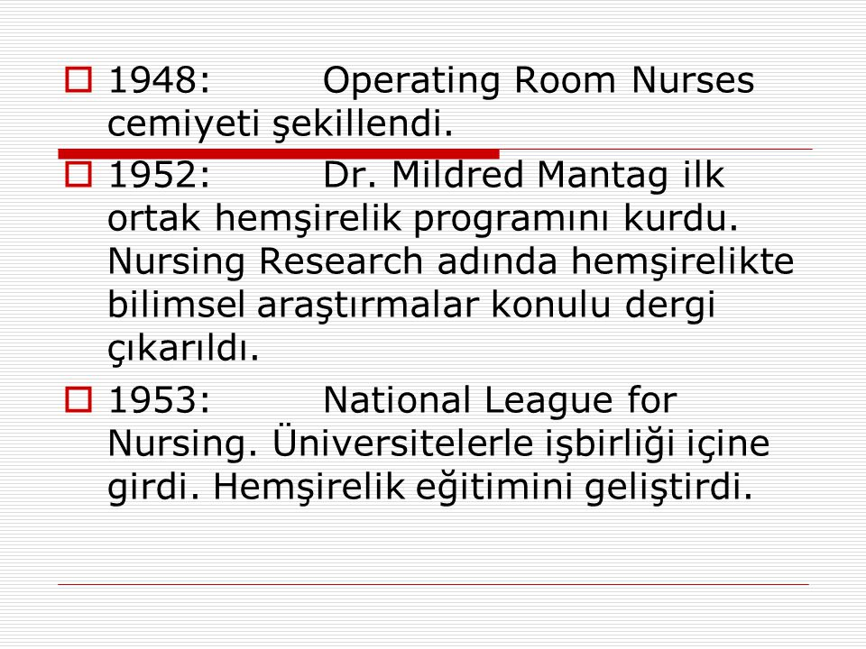 1948: Operating Room Nurses cemiyeti şekillendi.