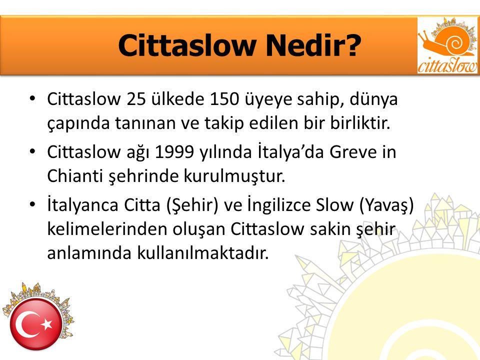 Cittaslow Nedir Cittaslow 25 ülkede 150 üyeye sahip, dünya çapında tanınan ve takip edilen bir birliktir.