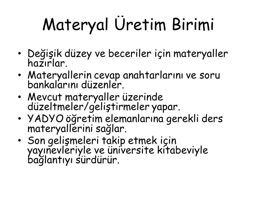 Materyal Üretim Birimi