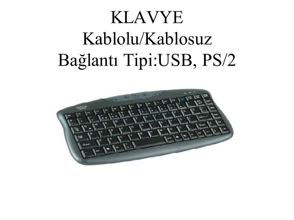 KLAVYE Kablolu/Kablosuz Bağlantı Tipi:USB, PS/2
