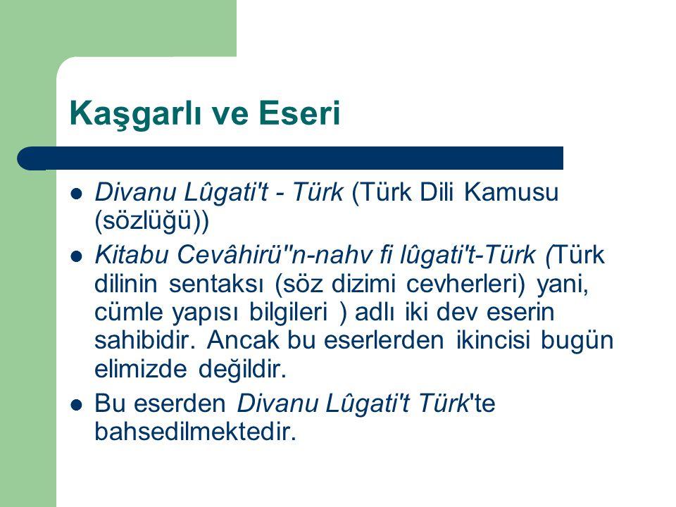 Kaşgarlı ve Eseri Divanu Lûgati t - Türk (Türk Dili Kamusu (sözlüğü))