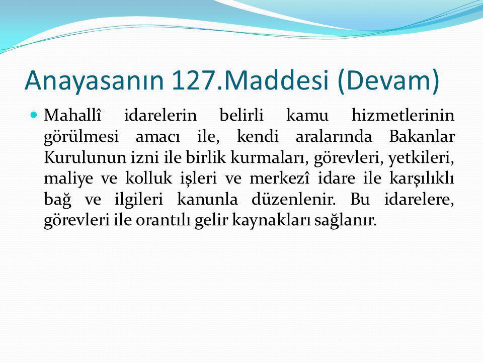 Anayasanın 127.Maddesi (Devam)