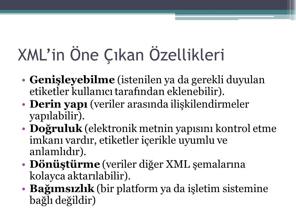 XML'in Öne Çıkan Özellikleri