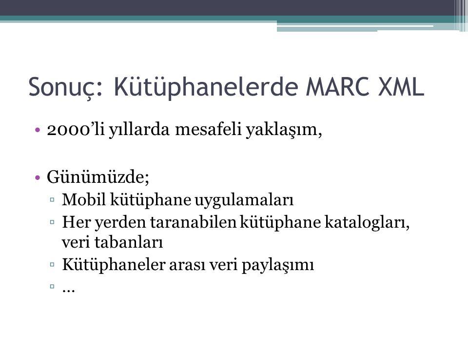 Sonuç: Kütüphanelerde MARC XML