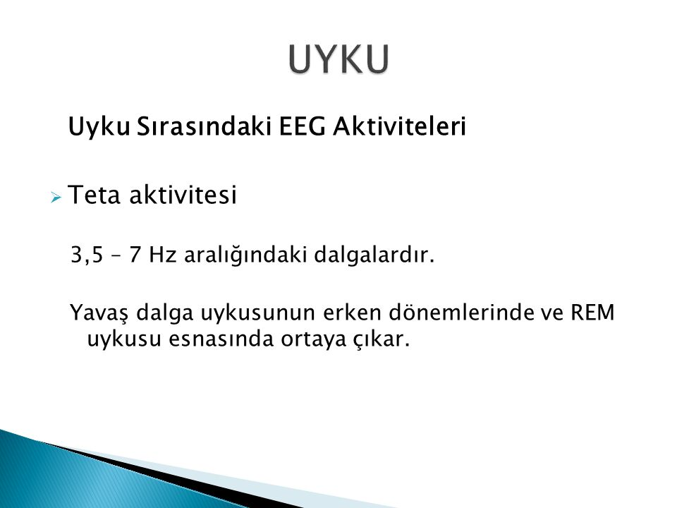 UYKU Uyku Sırasındaki EEG Aktiviteleri Teta aktivitesi