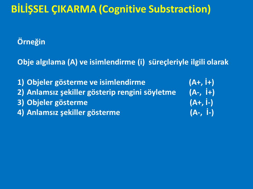 BİLİŞSEL ÇIKARMA (Cognitive Substraction)