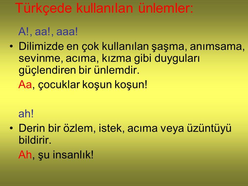Türkçede kullanılan ünlemler: