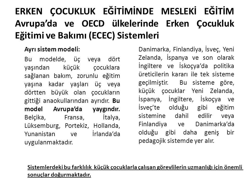 ERKEN ÇOCUKLUK EĞİTİMİNDE MESLEKİ EĞİTİM Avrupa'da ve OECD ülkelerinde Erken Çocukluk Eğitimi ve Bakımı (ECEC) Sistemleri
