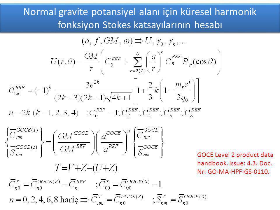 Normal gravite potansiyel alanı için küresel harmonik fonksiyon Stokes katsayılarının hesabı