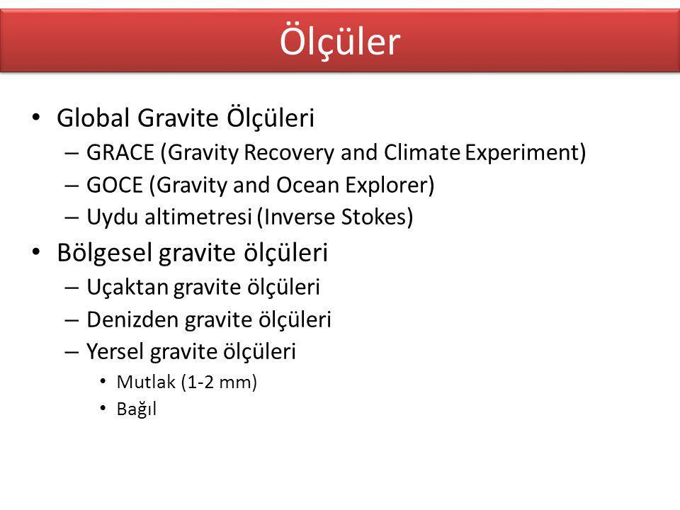 Ölçüler Global Gravite Ölçüleri Bölgesel gravite ölçüleri